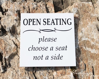 Wedding Sign - OPEN SEATING please choose a seat not a side - Wood sign - Custom Sign