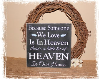 Because Someone We Love is in Heaven There's a little bit of Heaven in Our Home WOOD SIGN Remembrance Memorial Condolence Gift In Memory