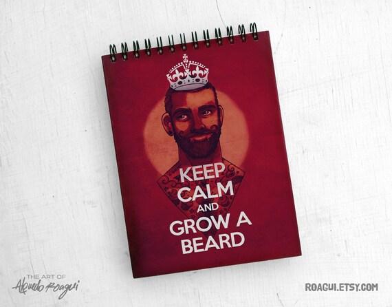 Keep Calm and Grow a Beard / notepad / sketchbook
