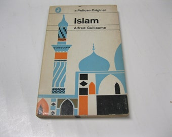 ISLAM - The Cultural Background of the Arab People and The Muslim Arabic World By Alfred Guillaume Vintage Estate Find Paperback Book Guide