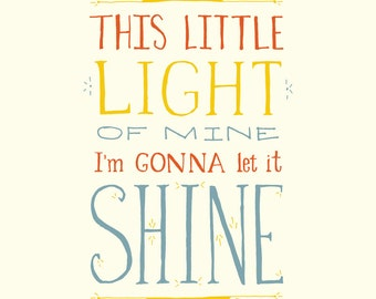 This little light of mine I'm gonna let it shine - Inspirational Quote Wall Art Print, hand lettering, children baby nursery art