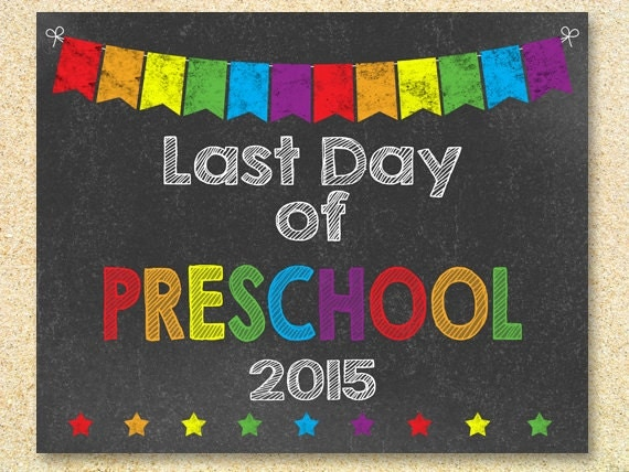 last day of preschool printable last day of preschool chalkboard sign instant by madphotoge 802