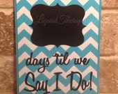 Something Blue Small Chevron Wedding Chalkboard Countdown Calendar  (Made to Order)