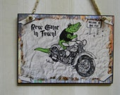 New Gator In Town Alligator Biker Motorcycle Decor Wall Decorative Plaque Sign