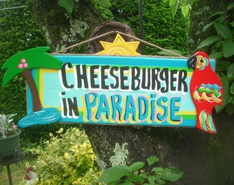 CHEESEBURGER IN PARADISE - Tropical Paradise Pool Patio Beach House Hot Tub Tiki Bar Hut Parrothead Handmade Wood Sign Plaque