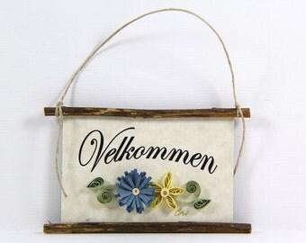 Paper Quilled Magnet 449 - Velkommen - Danish Welcome, Quilled Ornament, 3D Paper Quilling, Danish Welcome Sign, Paper Flower Kitchen Art