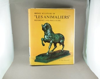Bronze Sculpture of Les Animaliers Reference and Price Guide book. Jane Horswell 1971. Antique Collectors Club. No.0029