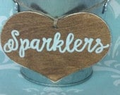 "Rustic Wedding ""Sparklers"" Sign  for Your Rustic, Country, Shabby Chic Wedding"