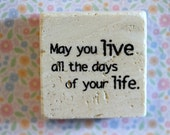 May you live all the days of your life... stone magnet 2x2 inspirational saying..gift favors