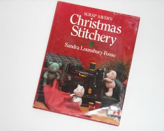 Scrap Saver's Christmas Stitchery, Sewing Craft Book, DIY, Gift ideas, Sewing projects, Patterns, Hard Cover Craft Book, Holiday Crafts