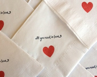 All you need is Love Napkins/ Set of 50 / Perfect for Weddings or Valentine's Day