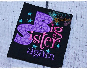 Big Sister AGAIN - Sibling - Embroidered Applique Shirt