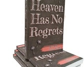 Heaven Has No Regrets a true story about life love and letting go. Bereavement gift, grieving, friendship, love
