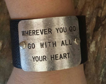 WHEREVER You Go GO With ALL Your Heart Wide Stamped Black Leather Cuff.