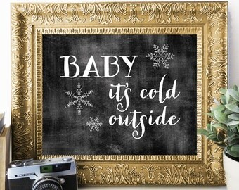 Baby It's Cold Outside, Winter Art Print, Holiday Home Decor, Winter Print, Chalkboard Print, Snowflake Print, Winter Art, Choice of Sizes