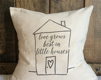 Love grows best in little houses pillow cover, home pillow, little house pillow, decorative pillow cover