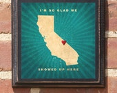 "California - Antiqued Finish ""I'm So Glad We Showed Up Here"" Vintage Style Plaque / Sign Decorative With Custom Color & Location"