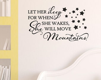 Let Her Sleep For When She Wakes She Will Move Mountains Vinyl Wall Decal Sticker Decor Nursery Baby Girl