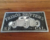 Frisco Drifters Wall Plate Made by Chicago Metal Craft Port Chicago Calif