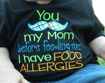 Toddler Food Allergy Shirt. You Mustache My Mom. Allergy Awareness. Boy or Girl colors available.