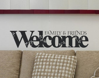 wall decal Family and Friends Welcome living room vinyl lettering family room kitchen vinyl wall decor 3 sizes available 50 colors