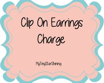 UPGRADE My Earrings to Clip Ons