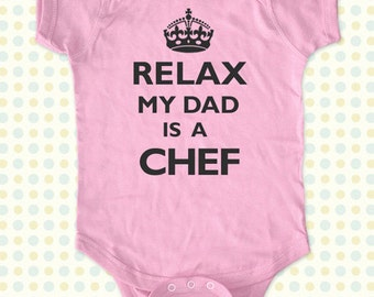 Relax My Dad - Mom - Aunt - Uncle - Grandpa - Is A Chef Baby One Piece Bodysuit, infant, Toddler, Youth Shirt