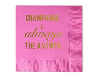 Champagne is Always the Answer Napkins