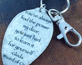 You've Always Had the Power My Dear,You Just Had to Learn it for Yourself Glinda Wizard of Oz Keychain, Inspirational Silverware Accessories