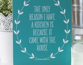 Funny Kitchen Quote 8x10 Sign-- the perfect gift for the non-cook!