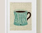 Coffee Art Printable, Caffeine the dream, burlap, art print, terrecotta, coffee art, digital download art