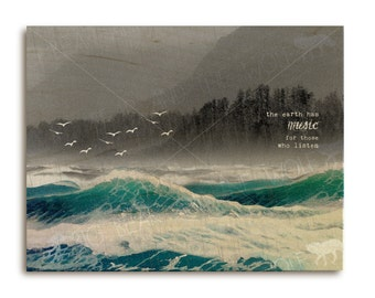Wild ocean art print on wood, inspirational nature quote, the earth has music
