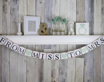 Wedding Decoration - FROM MISS to MRS Banner - Bridal Shower