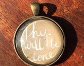 "Thy will be done - 1 1/4"" Bronze Glass Pendant"