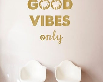Good Vibes Only Quote -  Wall Decal Custom Vinyl Art Stickers for Homes, Kitchen, Remodelers, & Interior Designers