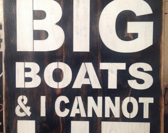 I Like Big Boats & I Cannot Lie, wood primitive sign, boating, swim, river, lake, ocean, beach, summer, water ski, yard decor, garage