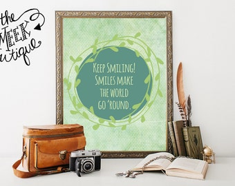 INSTANT DOWNLOAD, Keep Smiling Quote, Printable, No. 446