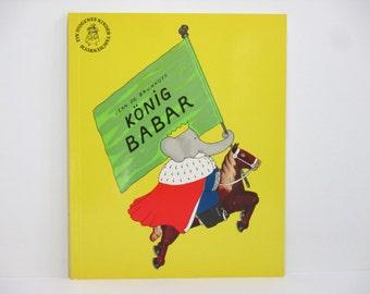 Konig Babar (Babar the King) by Jean de Brunhoff 1980 Vintage German Language Children's Book