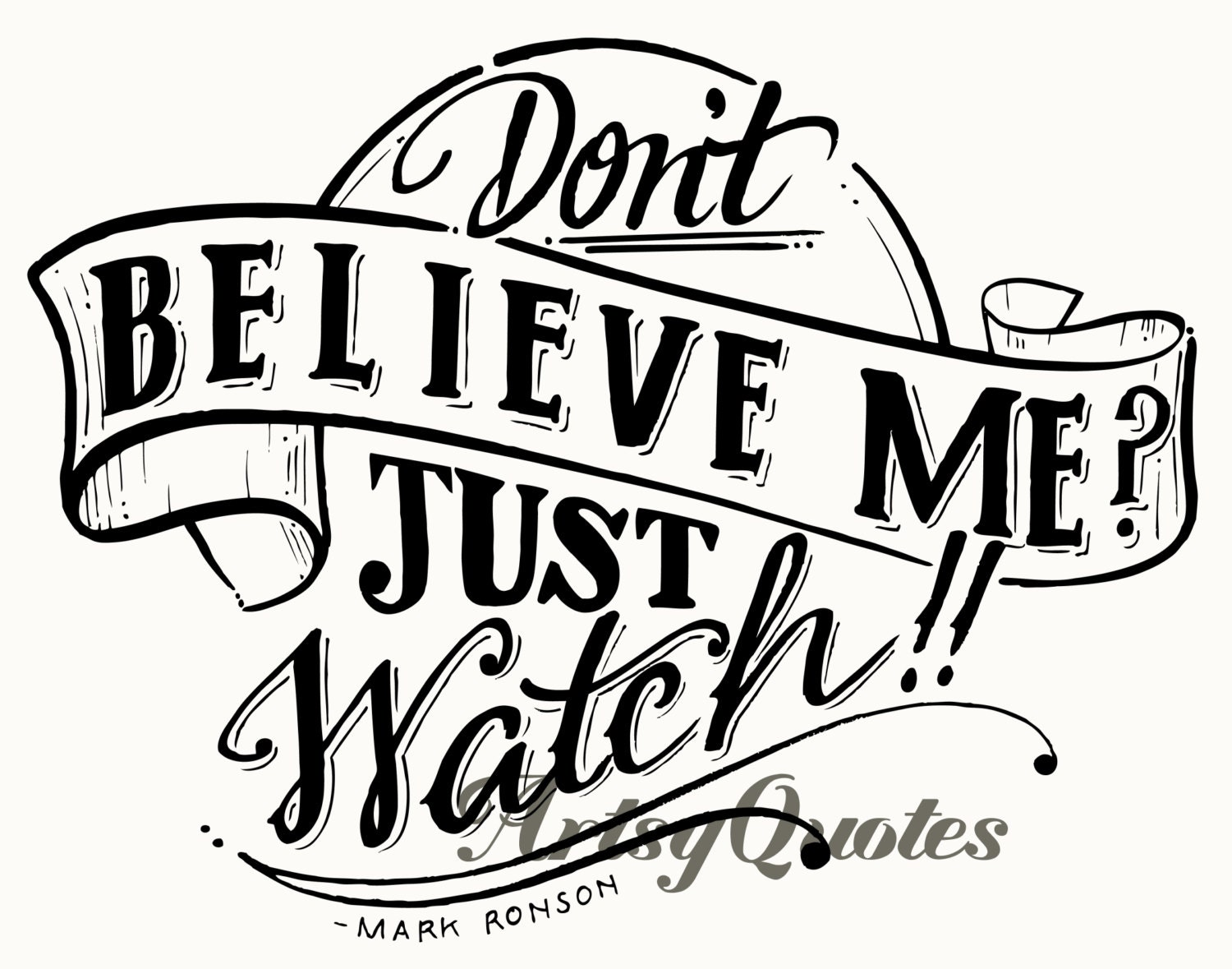 Printable don t believe me just watch 11x14 instant by artsyquotes