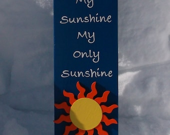 You Are My Sunshine, My Only Sunshine Handpainted Wood Sign Bright Blue