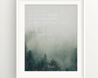 "Rumi Print - ""Let yourself be drawn..."" -Quote - Forest Trees in Fog, Nature, Motivation, Spiritual, Inspirational quotes."