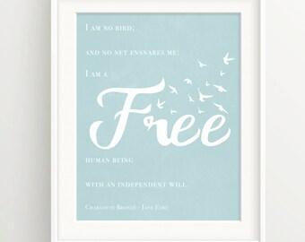 "Charlotte Brontë  - Jane Eyre Print - ""I am no bird and no net ensnares me, I am a free human being..."" -Free birds, feminist, women,"