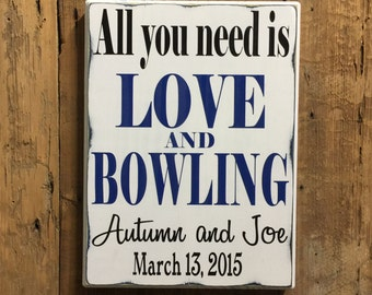 All you need is LOVE and BOWLING, Personalized Wedding Gift, Engagement Gift, Anniversary Gift, Important Date Custom Wood Sign