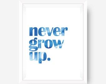 motivational wall print art print home office art print - never grow up