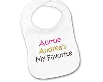 Custom Baby Bib Auntie is my Favorite Black, Blue, Pink or White