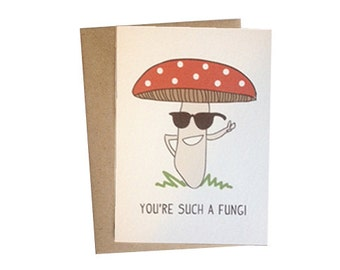 You're Such A Fungi Card