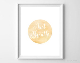 Just Breathe Wall Art Yellow Watercolor Circle Motivational Print Inspirational Art Just Breathe Watercolor Calligraphy Home Decor Digital