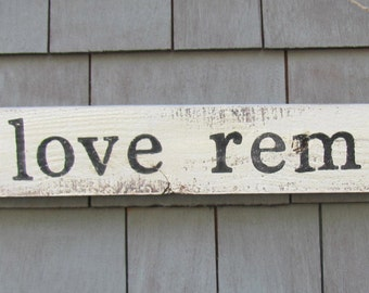 Only Love Remains Rustic Sign