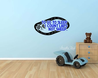 To go to sleep I count laps not sheep bedroom wall decal with racetrack - checkered flags, race decals, nursery decor, toddler room