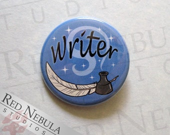 Writer Pinback Button, Magnet, or Keychain, Author Button, Gifts for Writers, Story Writer Pin, NaNoWriMo Gift, Book Writer, Novelist Button